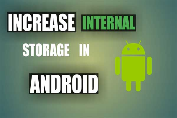 7 Methods to Increase Internal Storage Space of Android