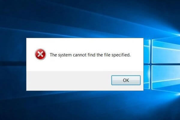 Top 11 Solutions – The System Cannot Find the File Specified