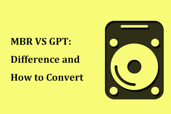 MBR VS GPT (Focus on Difference and How to Convert Safely)