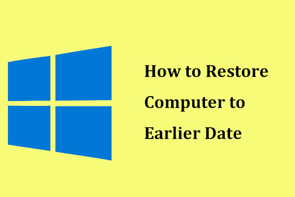 restore computer to earlier date Windows 10