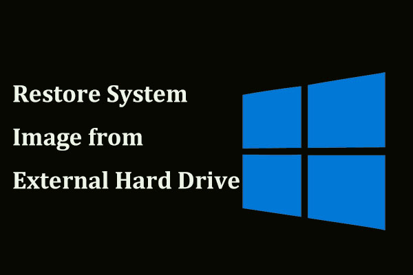 Easily Restore System Image from External Hard Drive in Windows 10/8/7