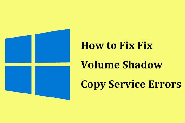 Quick Solved Volume Shadow Copy Service Errors (for Windows