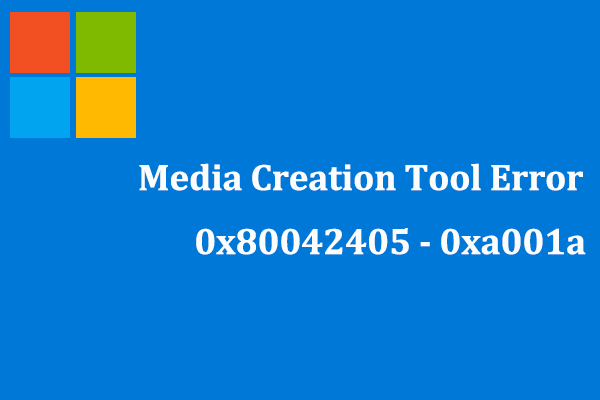 Top 7 Ways to Fix Media Creation Tool Error 0x80042405 - 0xa001a