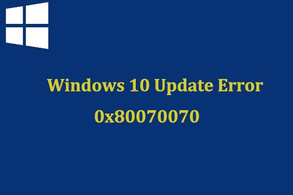 Top 5 Solutions to Windows 10 Update Error Code 0x80070070