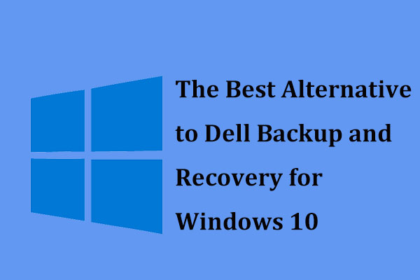 The Best Alternative to Dell Backup and Recovery for Windows 10
