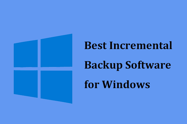 The Best Incremental Backup Software for Windows 10/8/7