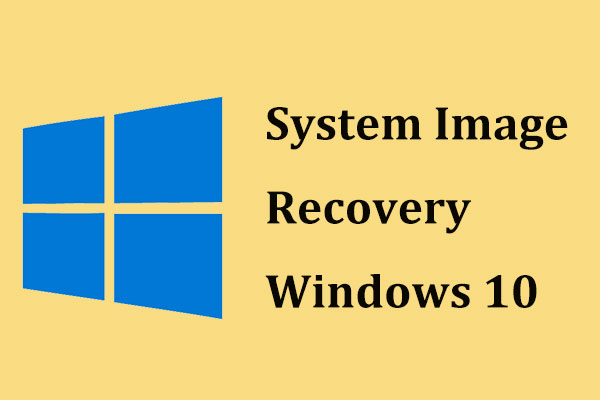 Perform System Image Recovery Windows 10 to Quick Restore PC