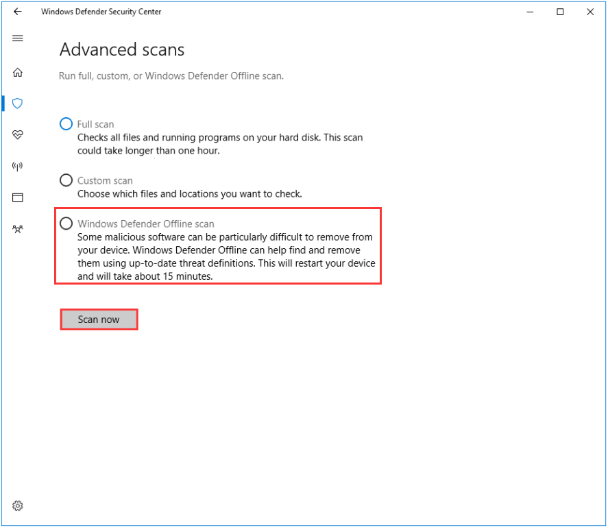 click Windows Defender Offline scan and Scan now in order