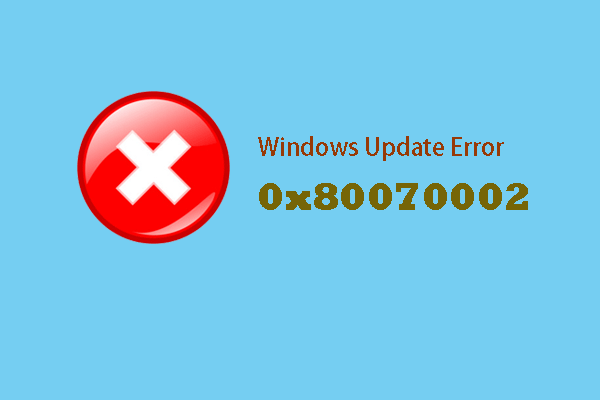 7 Solutions to Windows Update Error 0x80070002[Step-by-Step