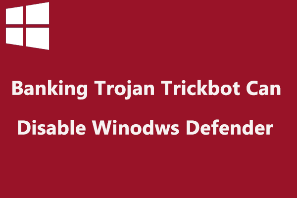 250m account trojan can disable windows defender thumbnail