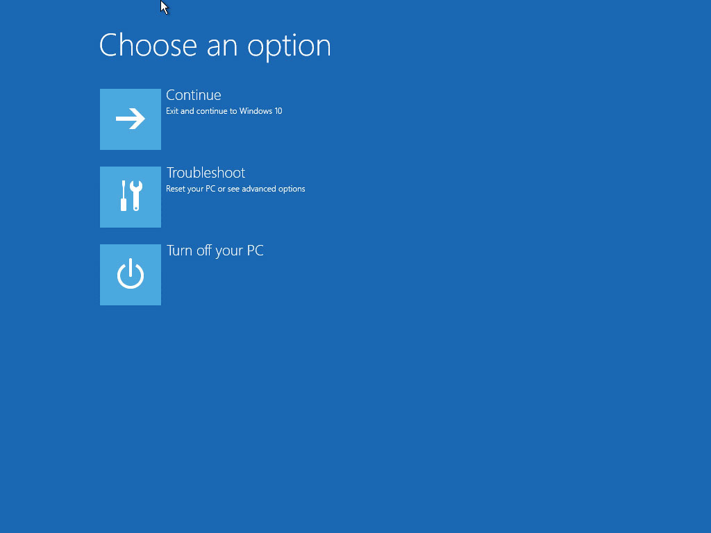 Click Troubleshoot on the screen of Choose an option