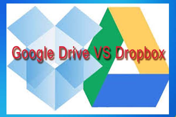 Google Drive VS Dropbox: Which Is Your Best File Storage Choice