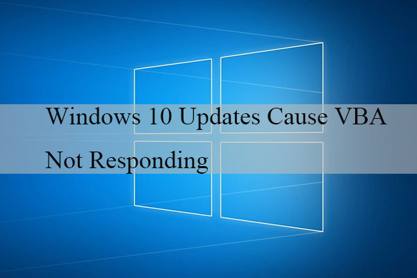 Windows 10 Updates Cause Visual Basic Apps not Responding