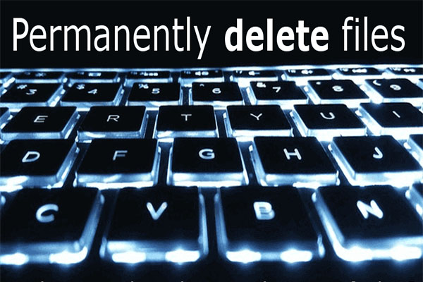 how to permanently delete files
