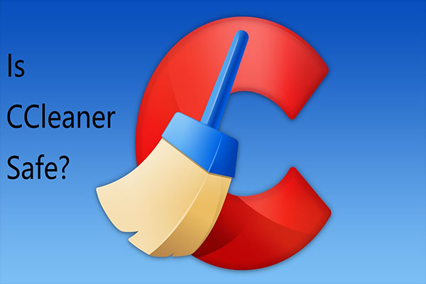 CCleaner: Is it Safe to Use?