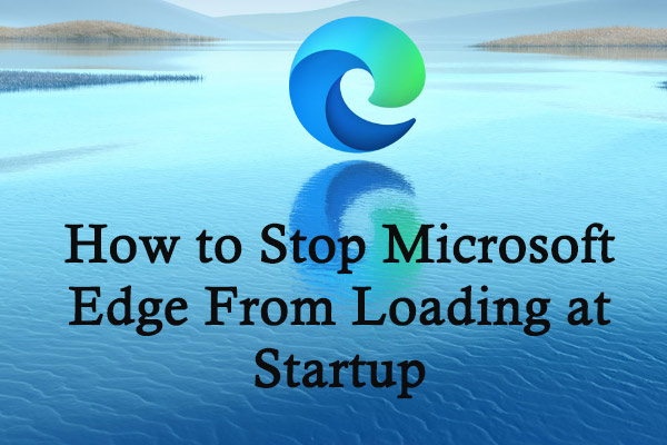 stop microsoft edge from loading at startup thumbnail