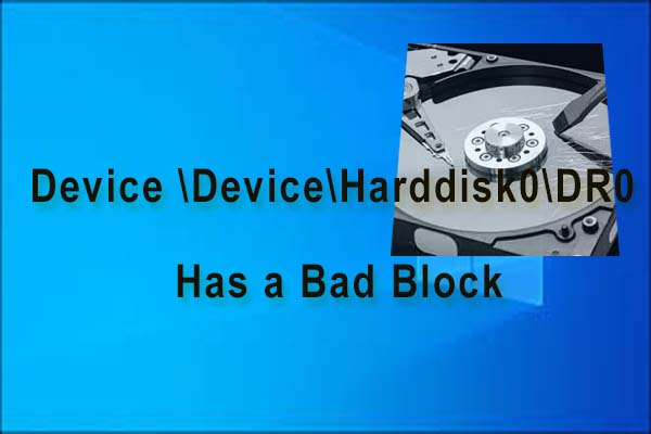 the device deviceharddisk0dr0 has a bad block thumbnail