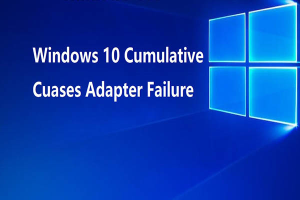 windows 10 update kb4515384 causes adapter failure thumbnail