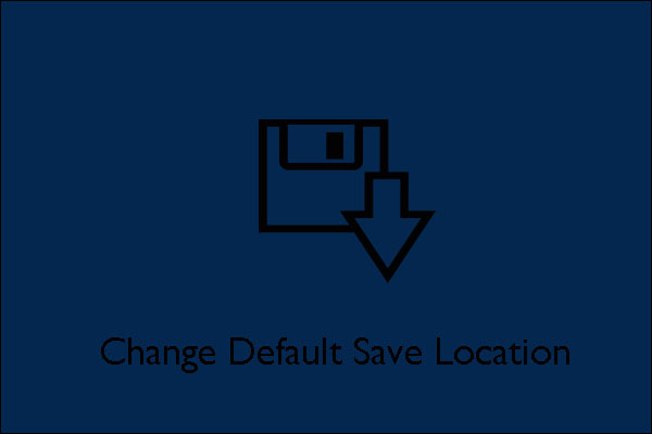 change default save location
