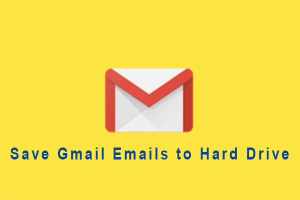 how to save Gmail emails to hard drive