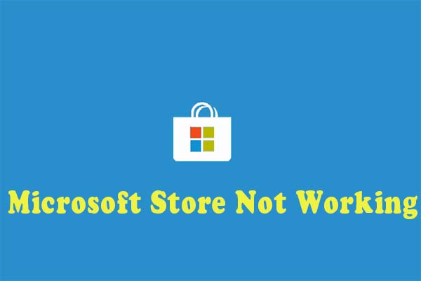Microsoft Store not working