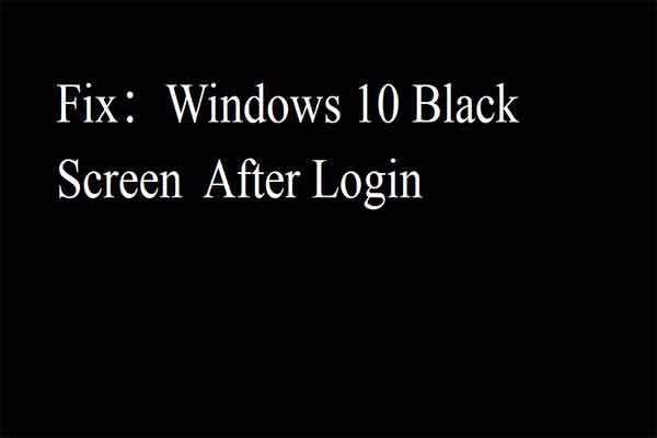 Windows 10 black screen after login