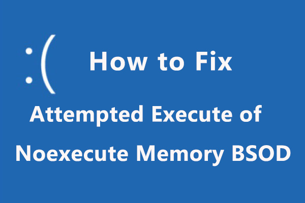 ATTEMPTED_EXECUTE_OF_NOEXECUTE_MEMORY