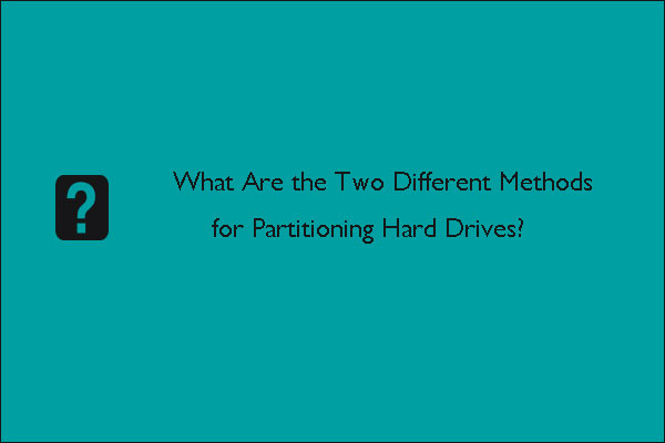 what are the two different methods for partitioning hard drives