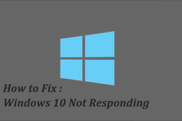 Windows 10 not responding