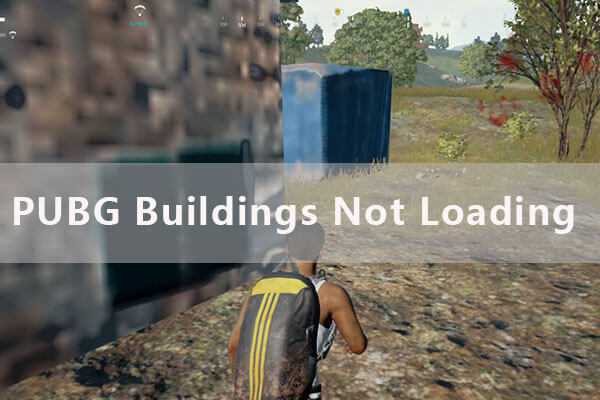 PUBG buildings not loading