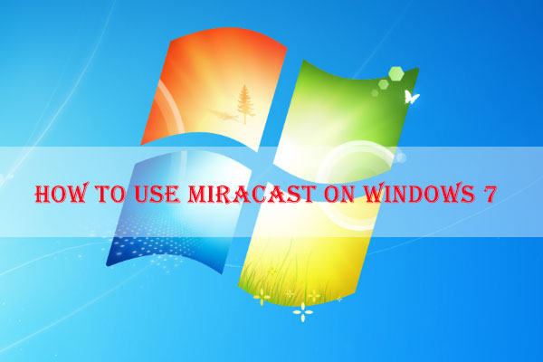 miracast in windows 7 thumbnail