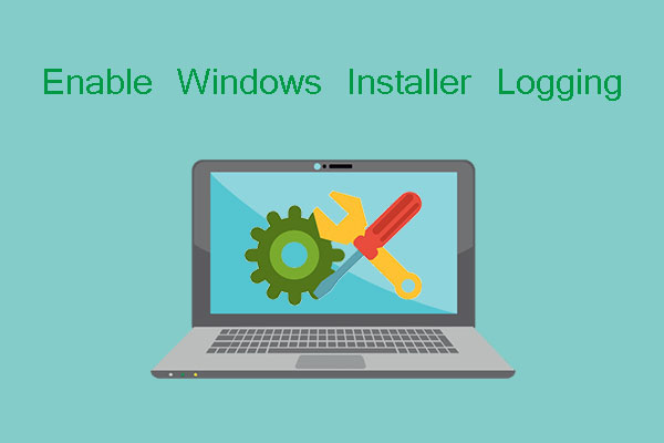 Windows Installer Logging