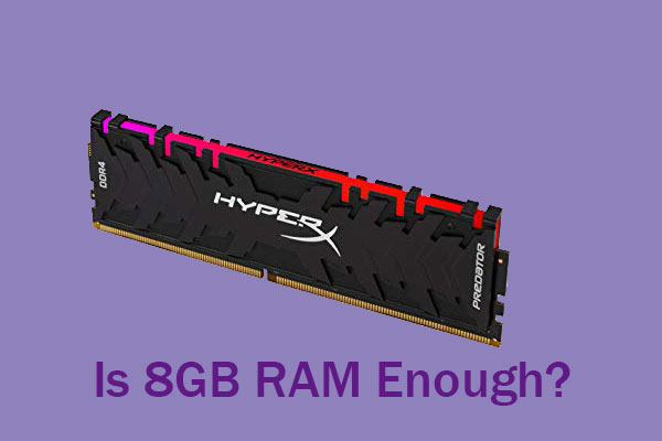 Is 8gb Ram Enough For Pc In 2021