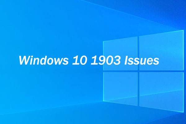 Windows 10 1903 issues