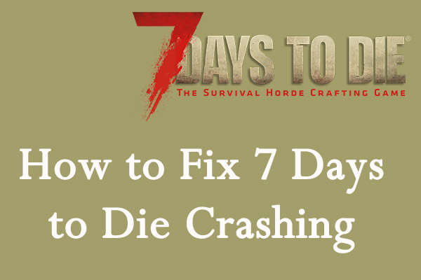 7 Days to Die crashing