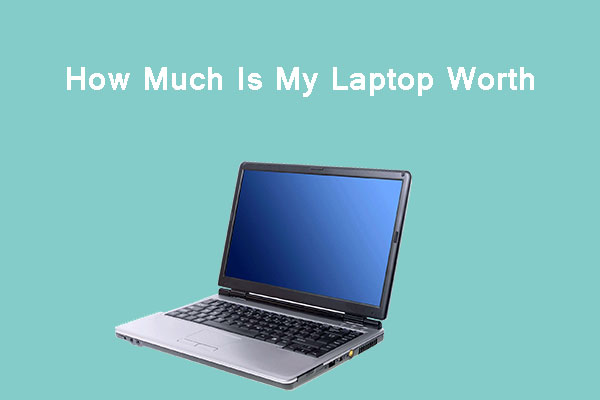 how much is my laptop worth