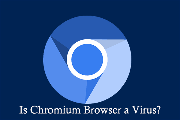 is Chromium browser a virus