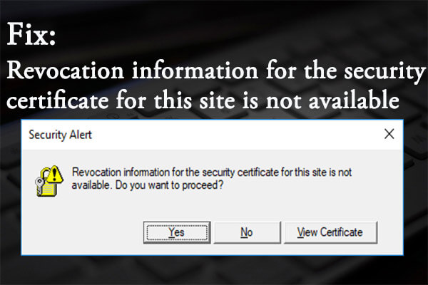 revocation information for the security certificate for this site is not available