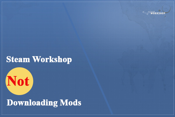 steam workshop not downloading mods thumbnail