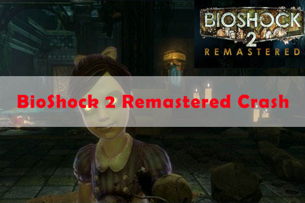 BioShock 2 Remastered crash