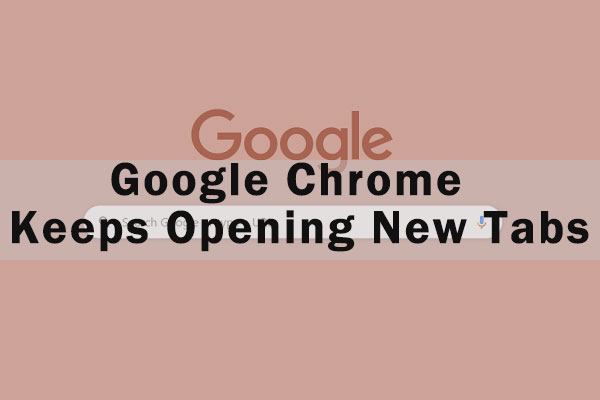 chrome keeps opening new tabs thumbnail