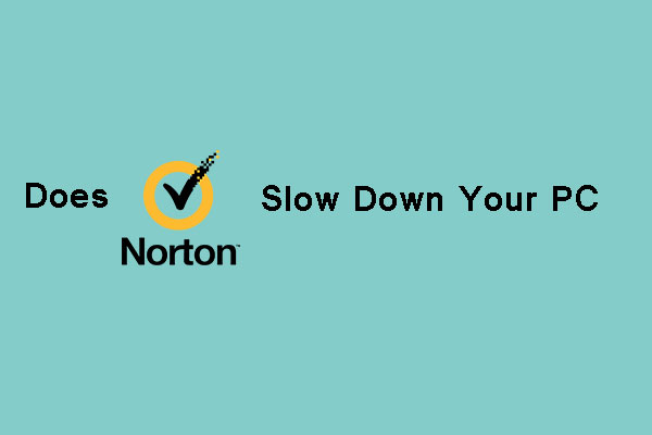 does Norton slow down your computer