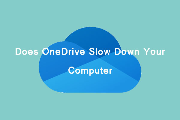 does OneDrive slow down your computer