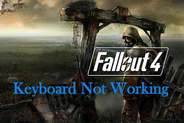 fallout 4 keyboard not working thumbnail