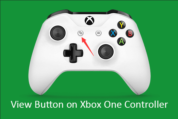 Press View Button on Xbox One Controller
