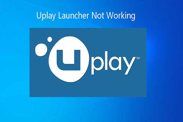 Uplay launcher not working