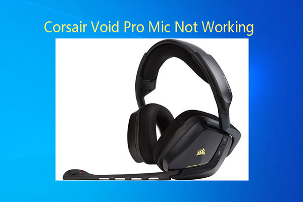Corsair void pro mic not working