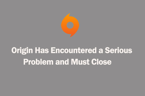 Origin has encountered a serious problem and must close