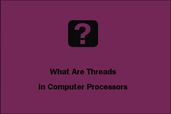 what are threads in cpu thumbnail
