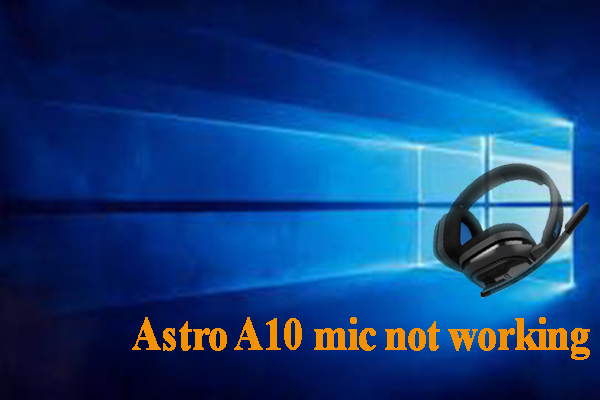 Astro A10 mic not working